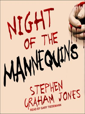 Night of the Mannequins by Stephen Graham Jones · OverDrive: ebooks,  audiobooks, and videos for libraries and schools