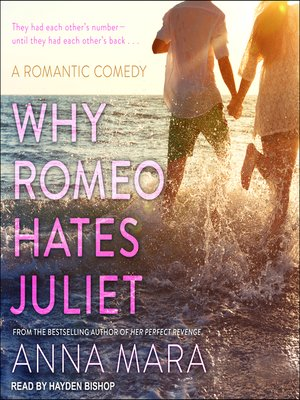 cover image of Why Romeo Hates Juliet