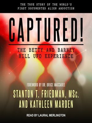 cover image of Captured! the Betty and Barney Hill UFO Experience