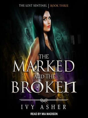 cover image of The Marked and the Broken