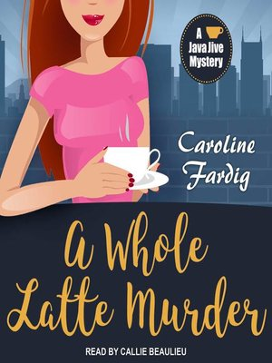 cover image of A Whole Latte Murder