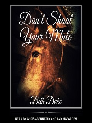 cover image of Don't Shoot Your Mule