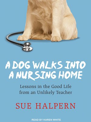 cover image of A Dog Walks into a Nursing Home