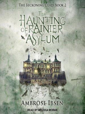 cover image of The Haunting of Rainier Asylum