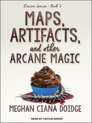 cover image of Maps, Artifacts, and Other Arcane Magic