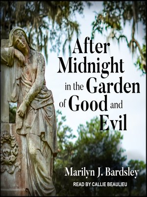 cover image of After Midnight in the Garden of Good and Evil