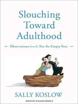 cover image of Slouching Toward Adulthood