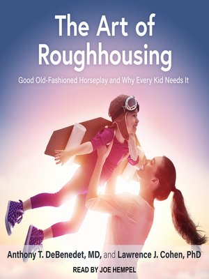 cover image of The Art of Roughhousing