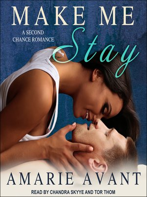 cover image of Make Me Stay--A Second Chance Romance