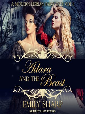 cover image of Adara and the Beast--A Modern Lesbian Fairy Tale Vol 1