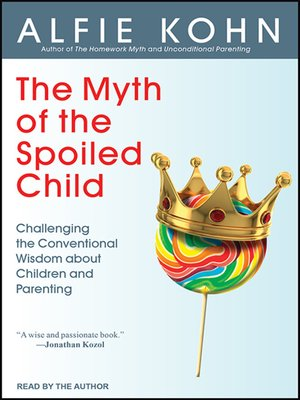 cover image of The Myth of the Spoiled Child
