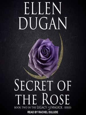 cover image of Secret of the Rose