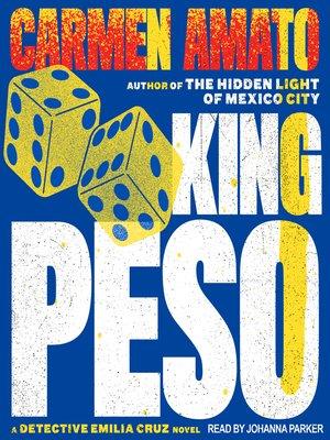 cover image of King Peso--An Emilia Cruz Novel