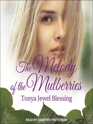 cover image of The Melody of the Mulberries
