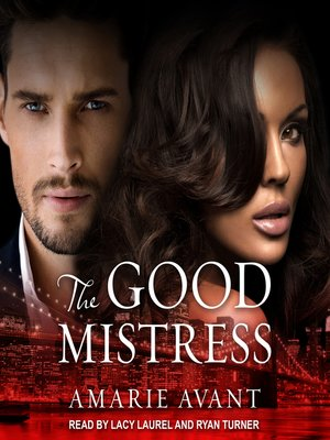 cover image of The Good Mistress--A BWWM Billionaire Romance