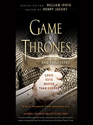 cover image of Game of Thrones and Philosophy--Logic Cuts Deeper Than Swords