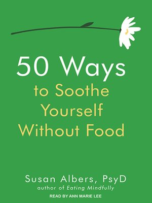 cover image of 50 Ways to Soothe Yourself Without Food