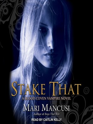 cover image of Stake That--A Blood Coven Vampire Novel
