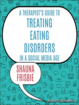 cover image of A Therapist's Guide to Treating Eating Disorders in a Social Media Age