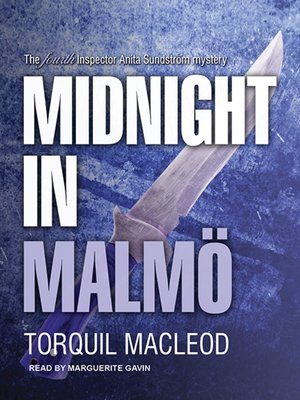 cover image of Midnight in Malmö--The Fourth Inspector Anita Sundstrom Mystery