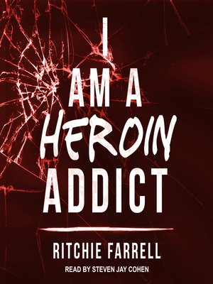cover image of I Am a Heroin Addict