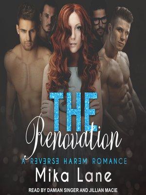 cover image of The Renovation--A Reverse Harem Romance