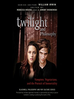 cover image of Twilight and Philosophy--Vampires, Vegetarians, and the Pursuit of Immortality