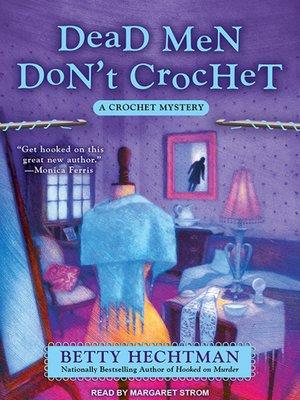 cover image of Dead Men Don't Crochet