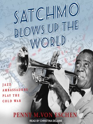 cover image of Satchmo Blows Up the World