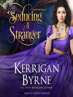 cover image of Seducing a Stranger--Goode Girls Book 1 and Victorian Rebels Book 7