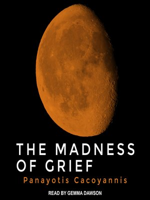 cover image of The Madness of Grief