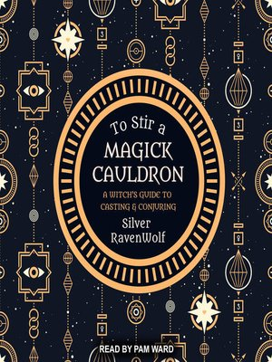 cover image of To Stir a Magick Cauldron--A Witch's Guide to Casting and Conjuring