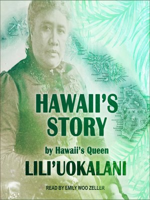 cover image of Hawaii's Story by Hawaii's Queen