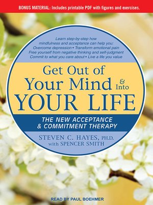 cover image of Get Out of Your Mind & Into Your Life