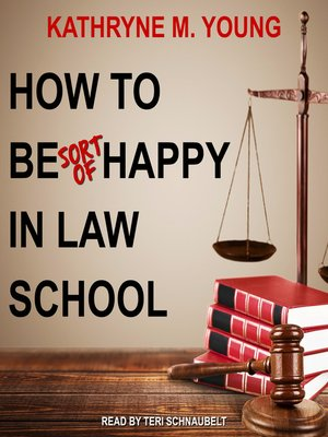 cover image of How to Be Sort of Happy in Law School