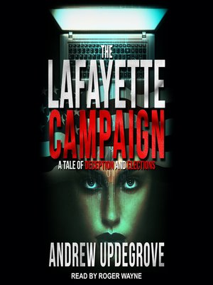 cover image of The Lafayette Campaign--A Tale of Deception and Elections