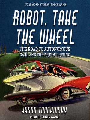 cover image of Robot, Take the Wheel