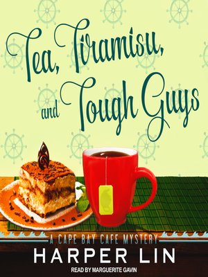cover image of Tea, Tiramisu, and Tough Guys