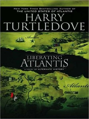 cover image of Liberating Atlantis--A Novel of Alternate History