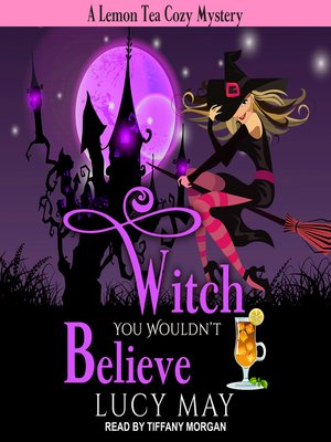 cover image of Witch You Wouldn't Believe