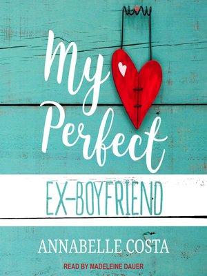 cover image of My Perfect Ex-Boyfriend