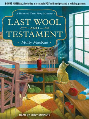 cover image of Last Wool and Testament--A Haunted Yarn Shop Mystery