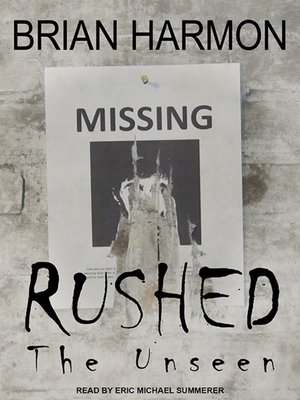 cover image of Rushed--The Unseen