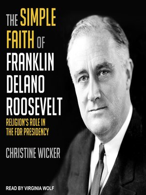 cover image of The Simple Faith of Franklin Delano Roosevelt