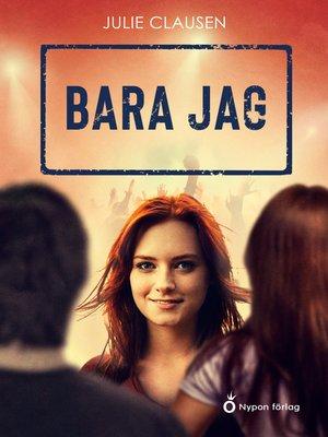 cover image of Bara jag!
