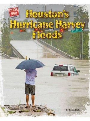 cover image of Houston's Hurricane Harvey Floods