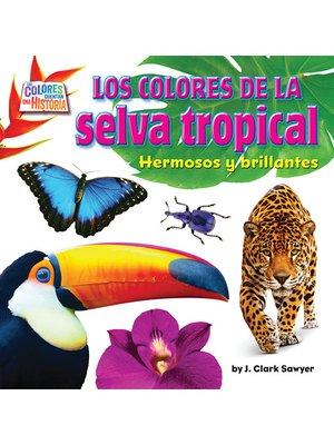 cover image of Los coloresde la selva tropical