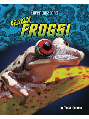cover image of Deadly Frogs!