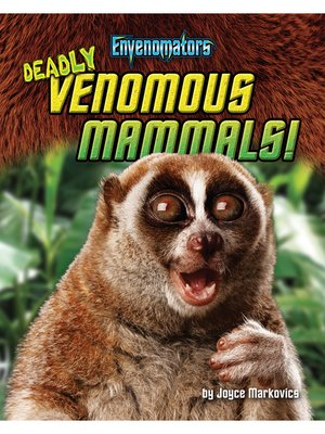 cover image of Deadly Venomous Mammals!