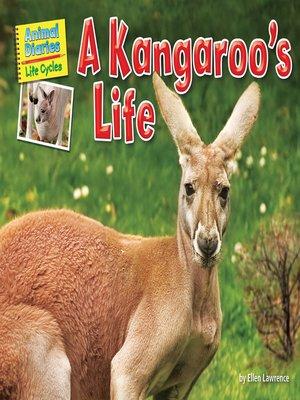 cover image of A Kangaroo's Life